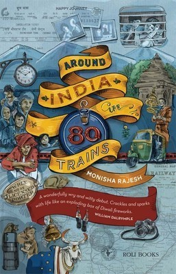 Recommended Reading - Around India in 80 Trains by Monisha Rajesh