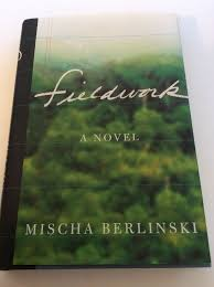 Recommended Reading    Fieldwork by Mischa Berlinski
