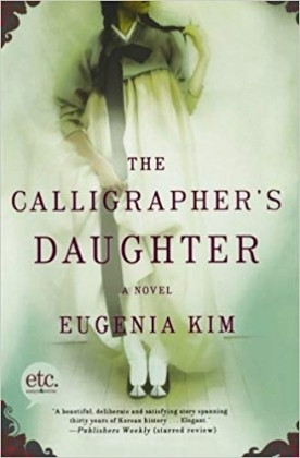 Recoomended Reading - The Calligrapher's Daughter: A Novel by Eugenia Kim