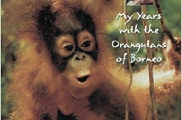 Book Club: Reflections of Eden: My Years with the Orangutans of Borneo  by Birute M. F. Galdikas
