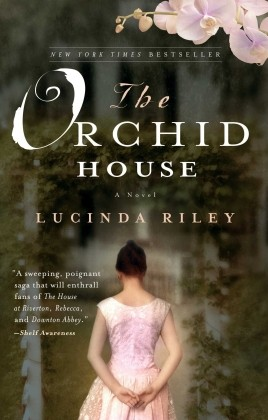 Recommended Reading -  The Orchid House: A Novel by Lucinda Riley